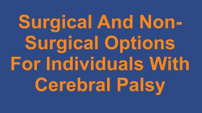 Surgical-And-Non-Surgical-Options-For-Individuals-With-Cerebral-Palsy.jpg